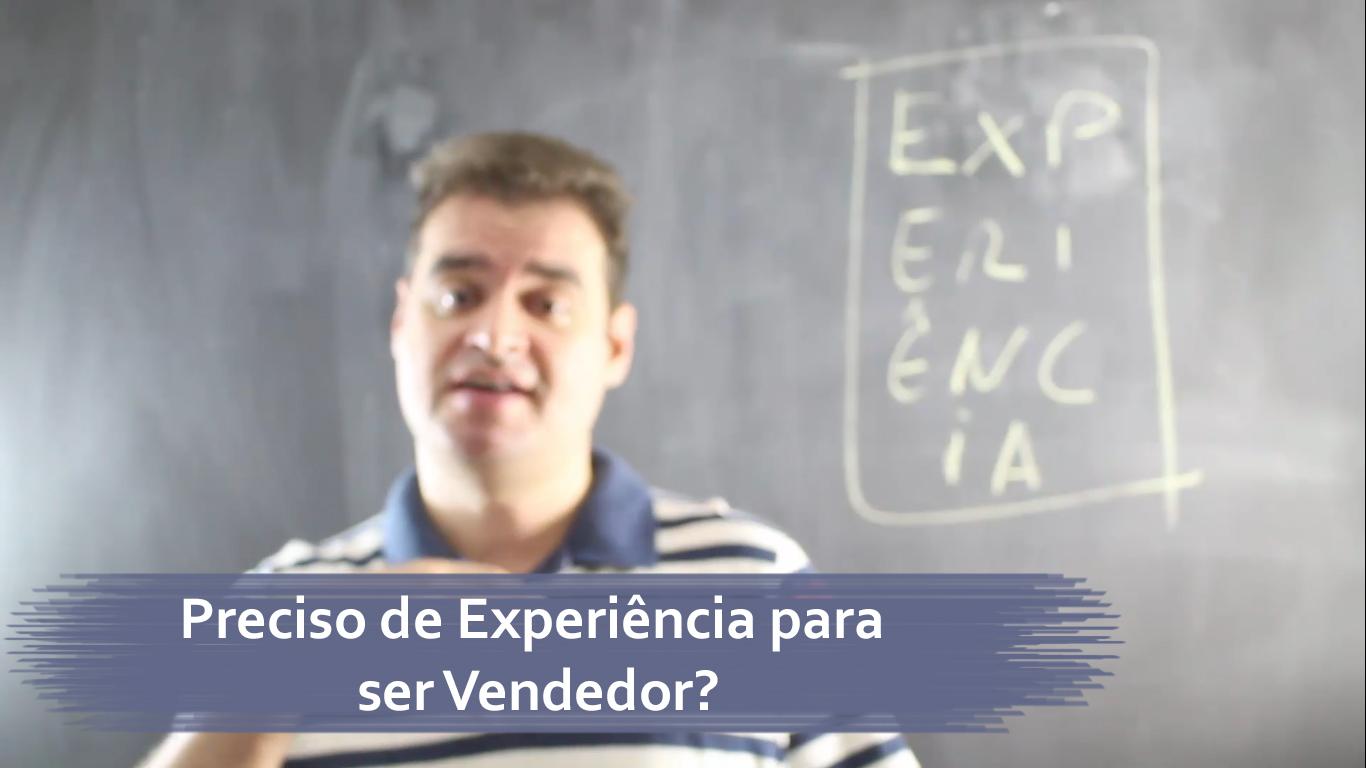 Preciso de Experiência para ser Vendedor?